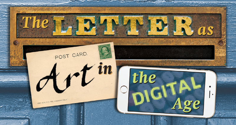 "Artwork for ""The Letter as Art in the Digital Age."""